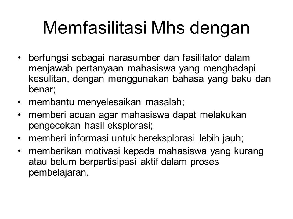 Memfasilitasi Mhs dengan