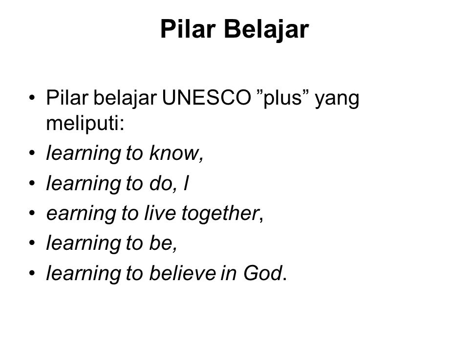 Pilar Belajar Pilar belajar UNESCO plus yang meliputi: