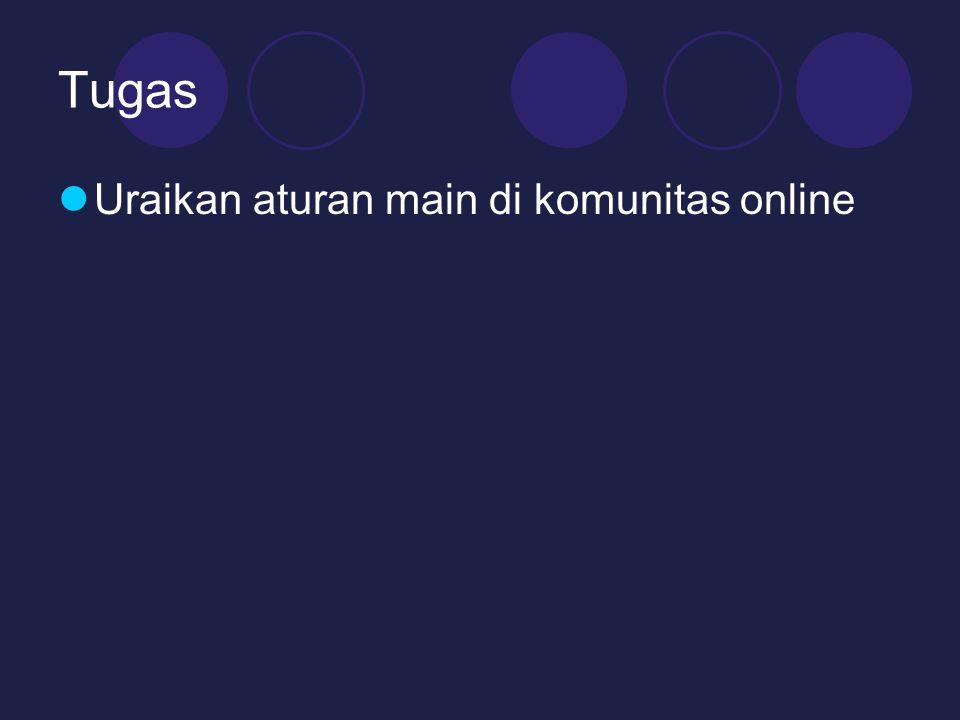 Tugas Uraikan aturan main di komunitas online