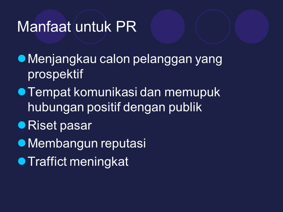Manfaat untuk PR Menjangkau calon pelanggan yang prospektif