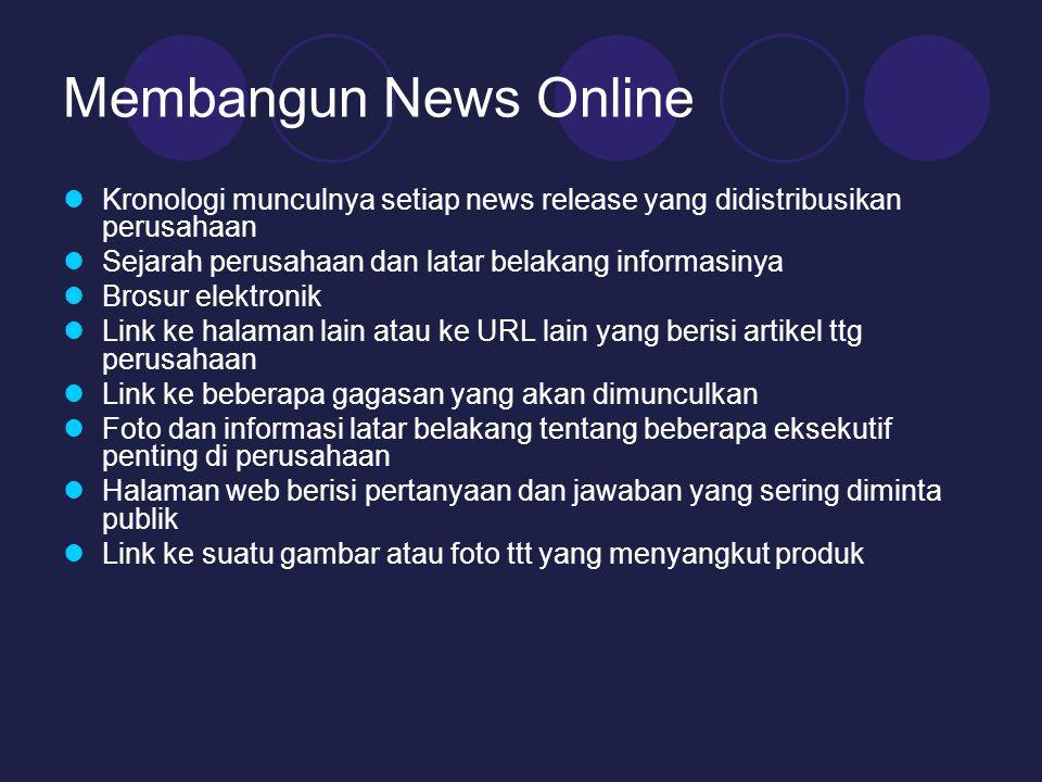 Membangun News Online Kronologi munculnya setiap news release yang didistribusikan perusahaan. Sejarah perusahaan dan latar belakang informasinya.