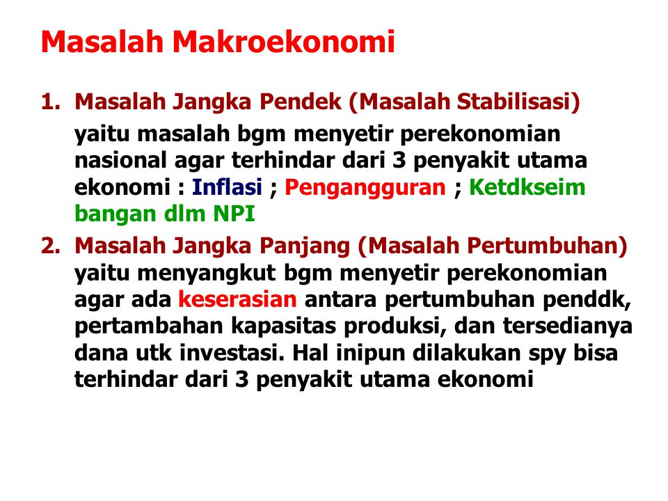 Masalah Makroekonomi Masalah Jangka Pendek (Masalah Stabilisasi)
