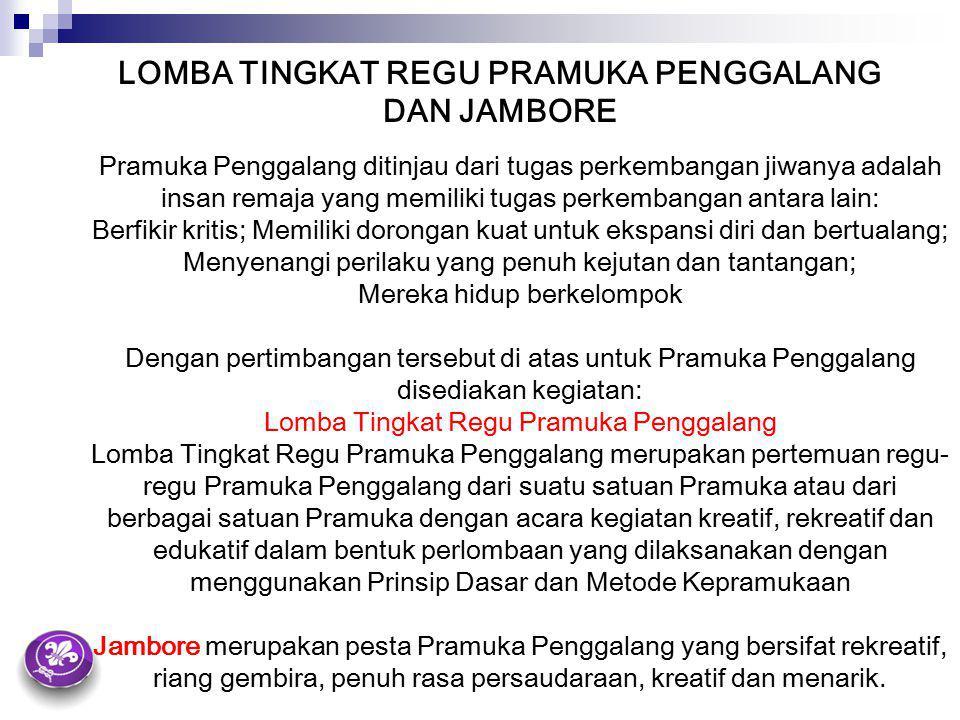 LOMBA TINGKAT REGU PRAMUKA PENGGALANG DAN JAMBORE