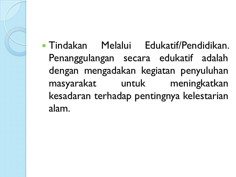 Tindakan Melalui Edukatif/Pendidikan