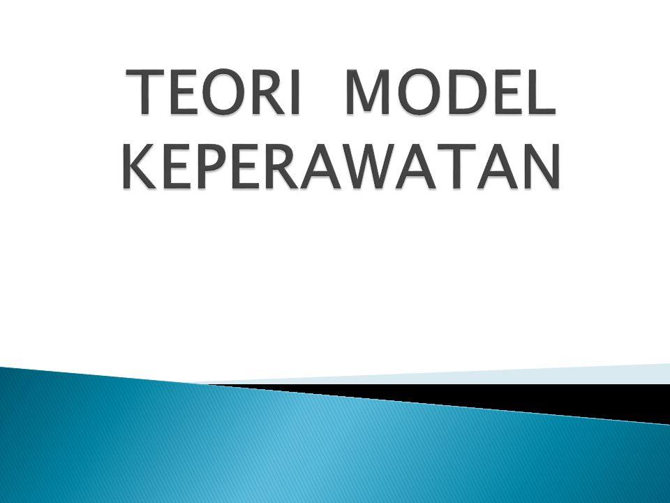 TEORI MODEL KEPERAWATAN