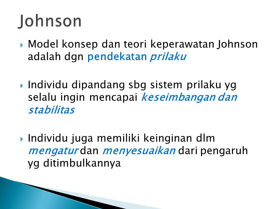 Johnson Model konsep dan teori keperawatan Johnson adalah dgn pendekatan prilaku.