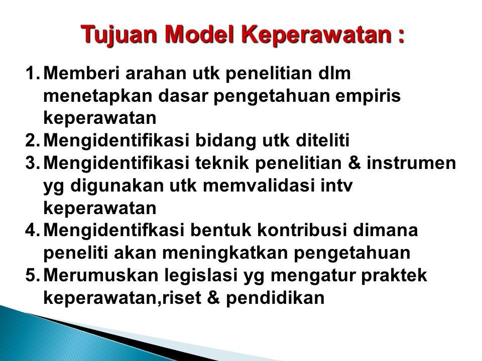 Tujuan Model Keperawatan :