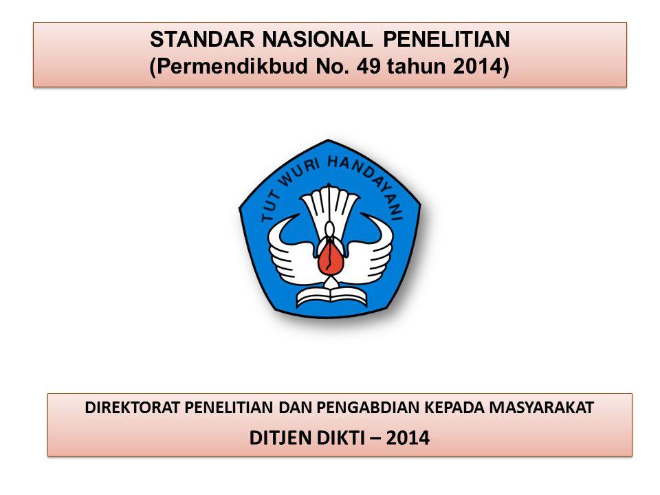 STANDAR NASIONAL PENELITIAN (Permendikbud No. 49 tahun 2014)