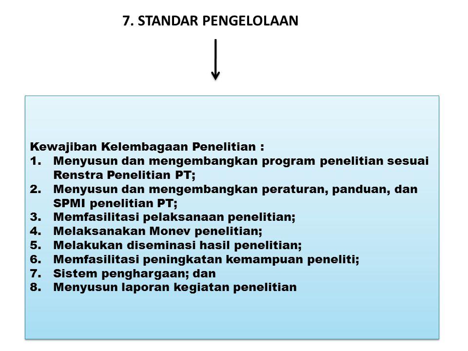 7. STANDAR PENGELOLAAN Kewajiban Kelembagaan Penelitian :