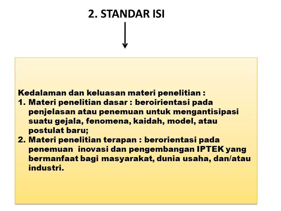 2. STANDAR ISI Kedalaman dan keluasan materi penelitian :