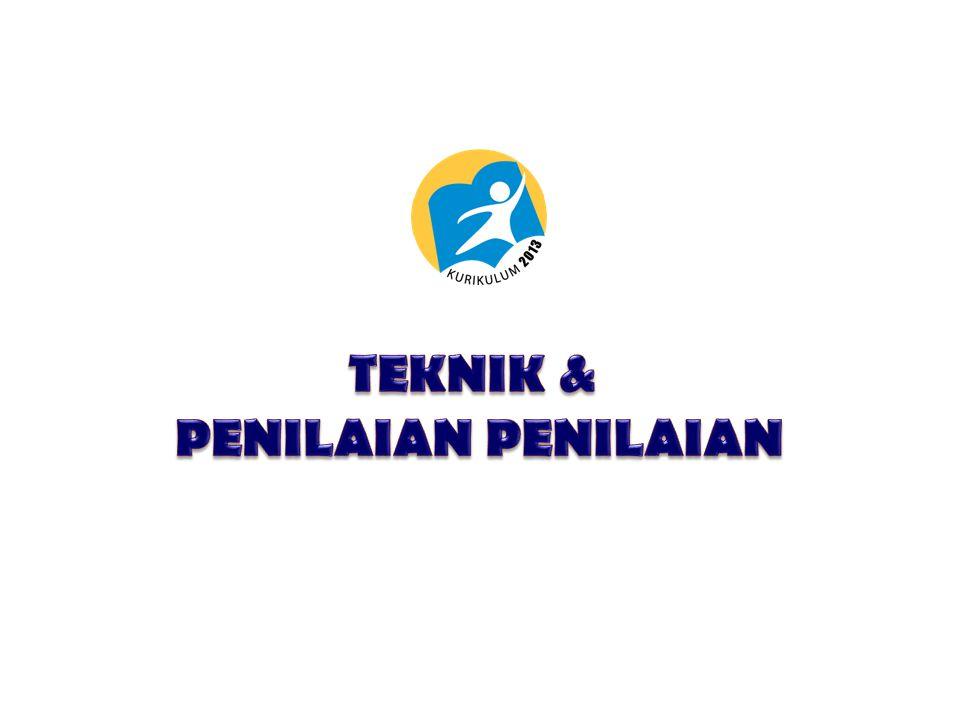TEKNIK & PENILAIAN PENILAIAN