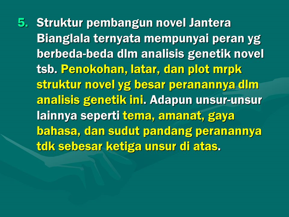 Struktur pembangun novel Jantera Bianglala ternyata mempunyai peran yg berbeda-beda dlm analisis genetik novel tsb.