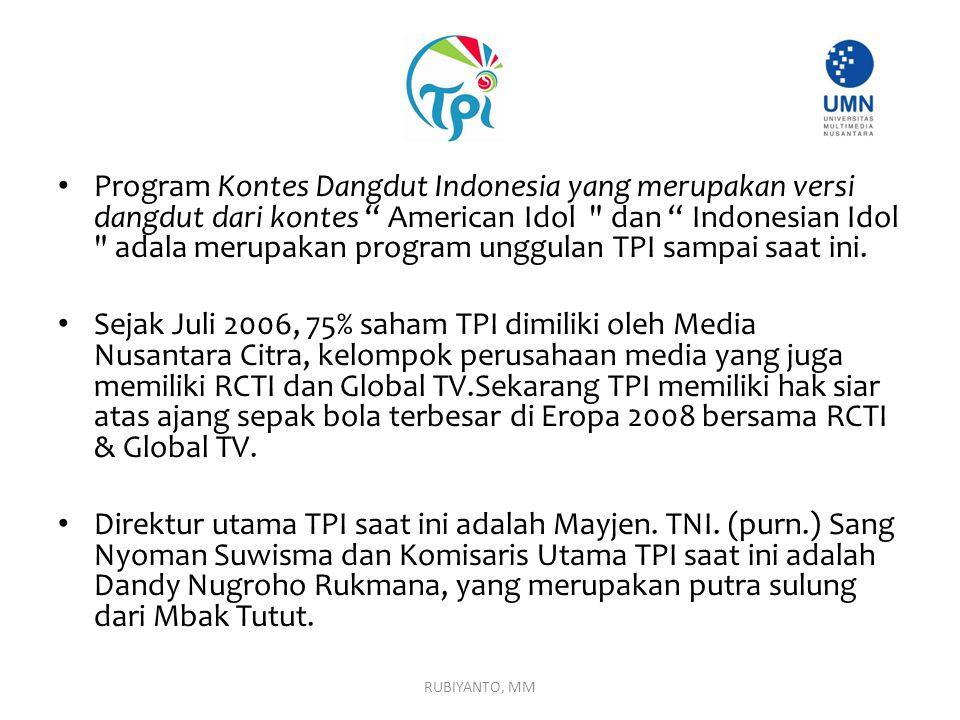 Program Kontes Dangdut Indonesia yang merupakan versi dangdut dari kontes American Idol dan Indonesian Idol adala merupakan program unggulan TPI sampai saat ini.