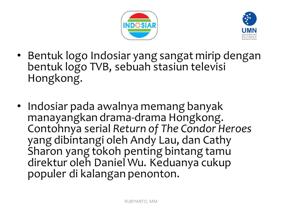 Bentuk logo Indosiar yang sangat mirip dengan bentuk logo TVB, sebuah stasiun televisi Hongkong.