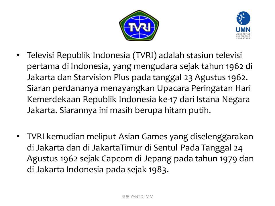 Televisi Republik Indonesia (TVRI) adalah stasiun televisi pertama di Indonesia, yang mengudara sejak tahun 1962 di Jakarta dan Starvision Plus pada tanggal 23 Agustus 1962. Siaran perdananya menayangkan Upacara Peringatan Hari Kemerdekaan Republik Indonesia ke-17 dari Istana Negara Jakarta. Siarannya ini masih berupa hitam putih.