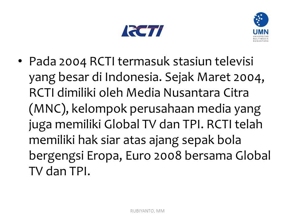 Pada 2004 RCTI termasuk stasiun televisi yang besar di Indonesia