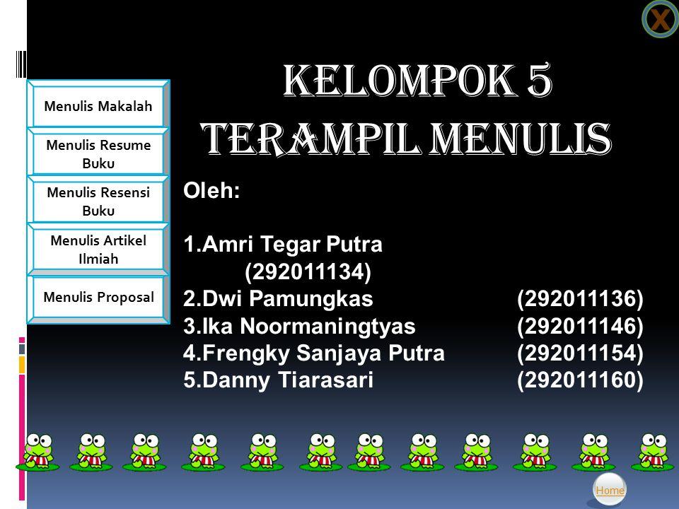 KELOMPOK 5 TERAMPIL MENULIS X Oleh: Amri Tegar Putra (292011134)