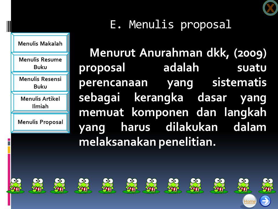 X E. Menulis proposal.