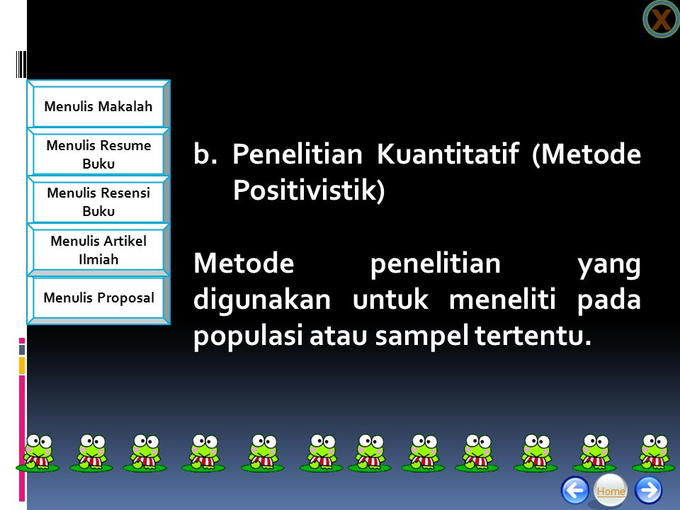 b. Penelitian Kuantitatif (Metode Positivistik)