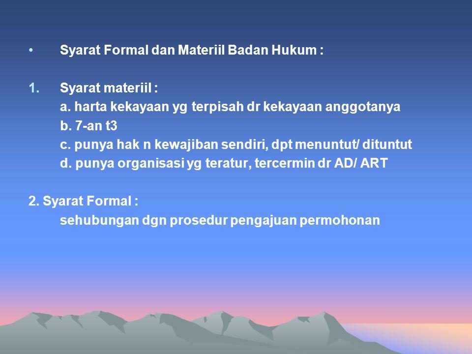Syarat Formal dan Materiil Badan Hukum :