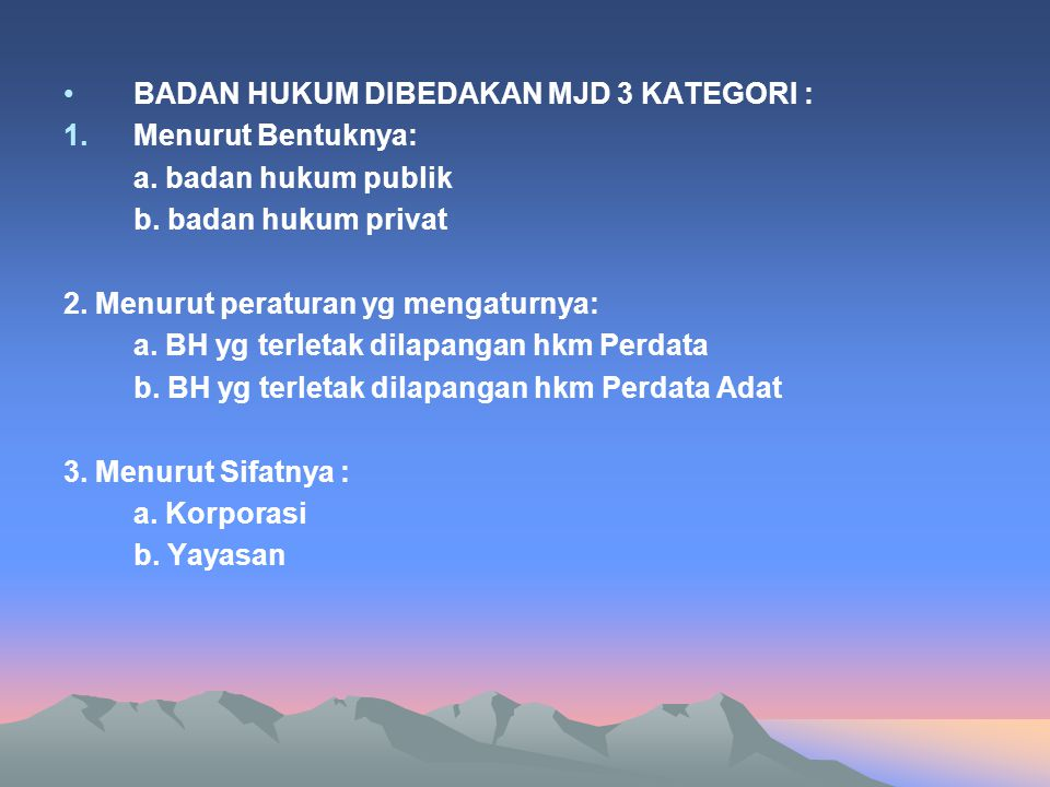 BADAN HUKUM DIBEDAKAN MJD 3 KATEGORI :