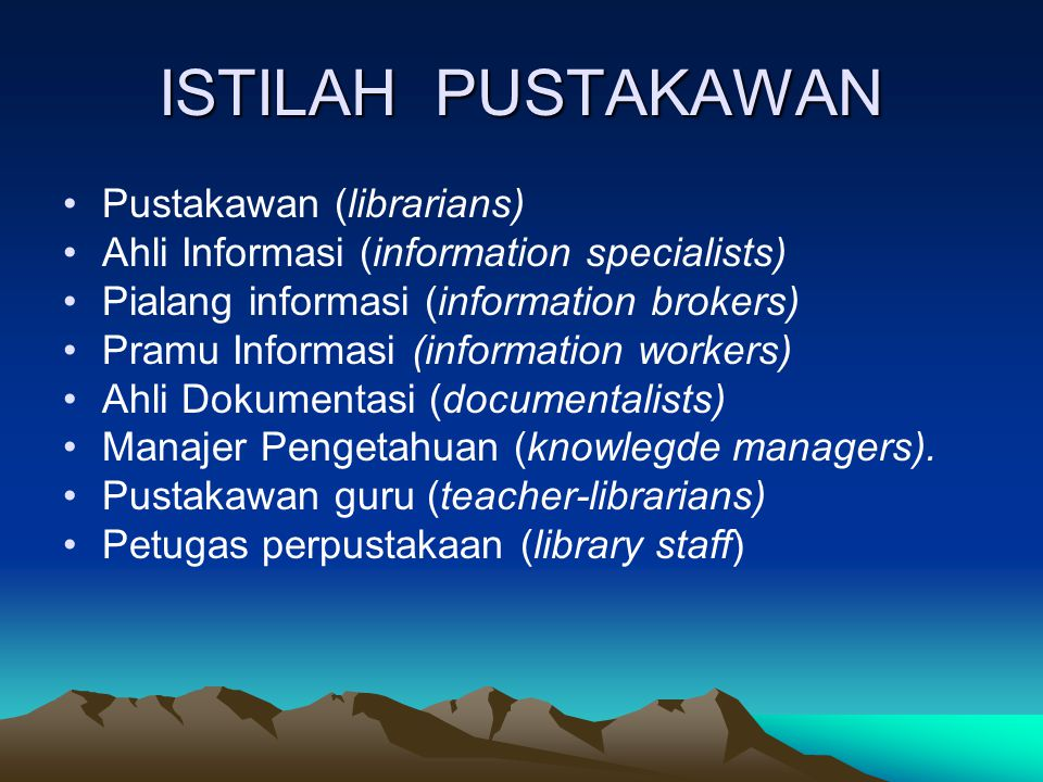 ISTILAH PUSTAKAWAN Pustakawan (librarians)