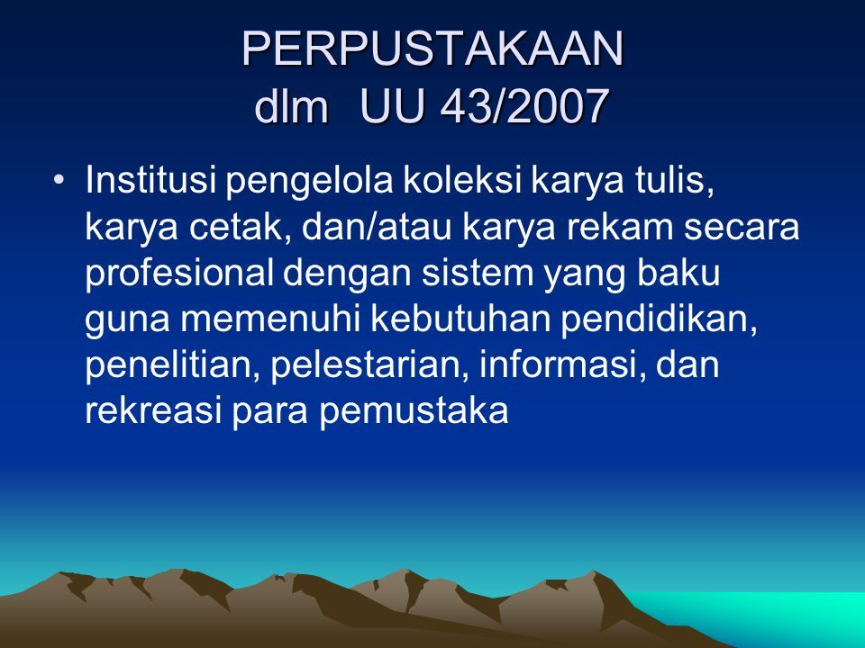 PERPUSTAKAAN dlm UU 43/2007