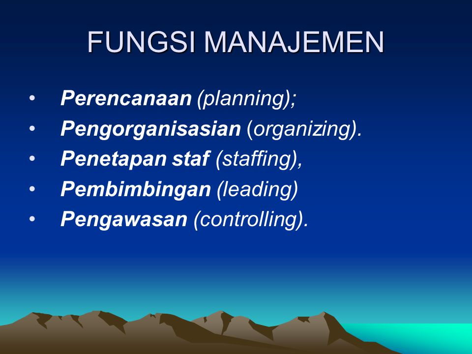 FUNGSI MANAJEMEN Perencanaan (planning);