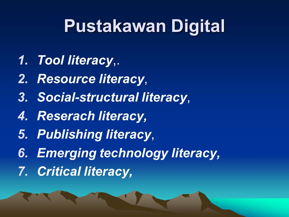 Pustakawan Digital Tool literacy,. Resource literacy,