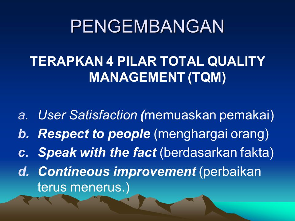 TERAPKAN 4 PILAR TOTAL QUALITY MANAGEMENT (TQM)