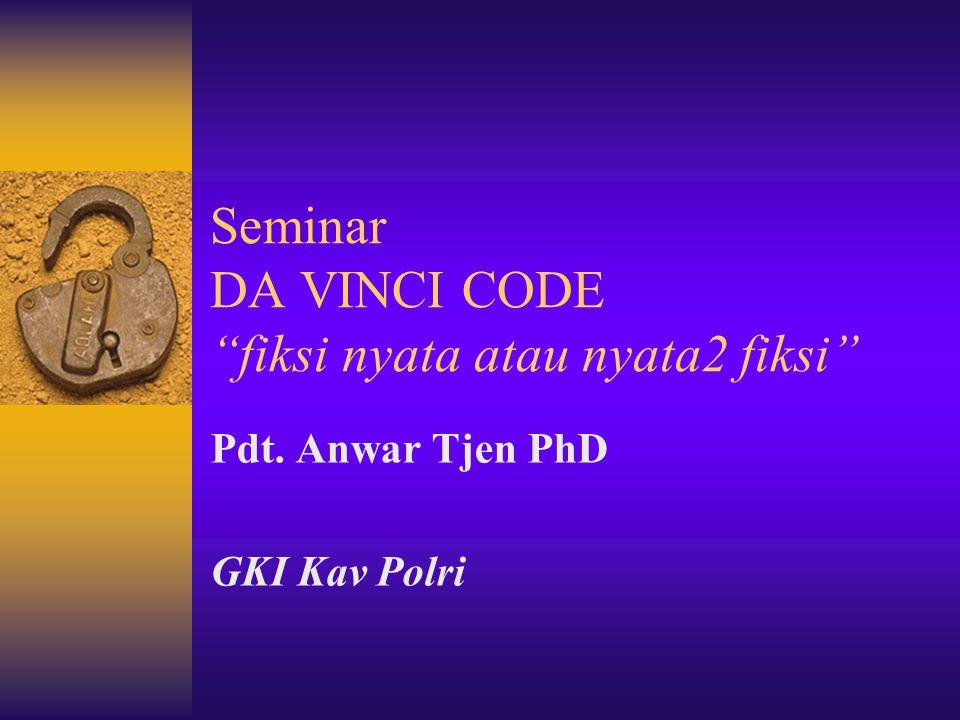 Seminar DA VINCI CODE fiksi nyata atau nyata2 fiksi