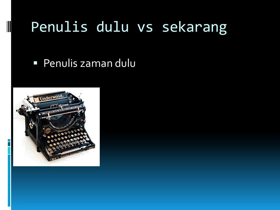 Penulis dulu vs sekarang