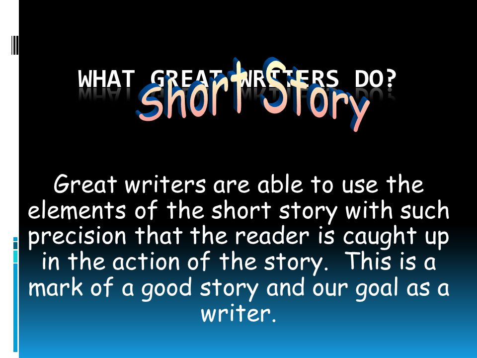 What great writers do Short Story