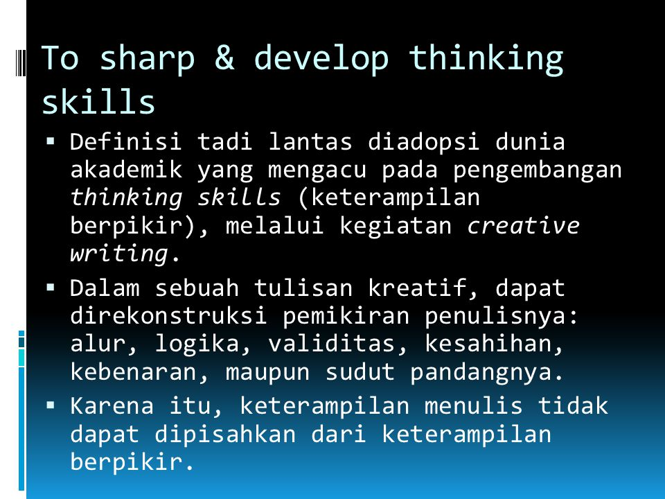 To sharp & develop thinking skills