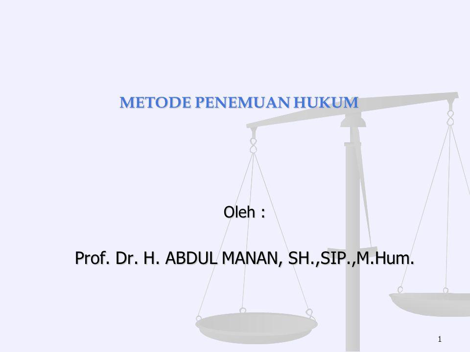 Oleh : Prof. Dr. H. ABDUL MANAN, SH.,SIP.,M.Hum.