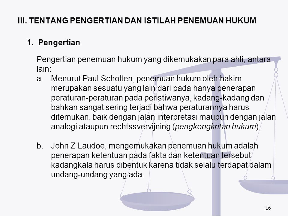 III. TENTANG PENGERTIAN DAN ISTILAH PENEMUAN HUKUM