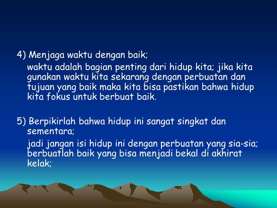 4) Menjaga waktu dengan baik;
