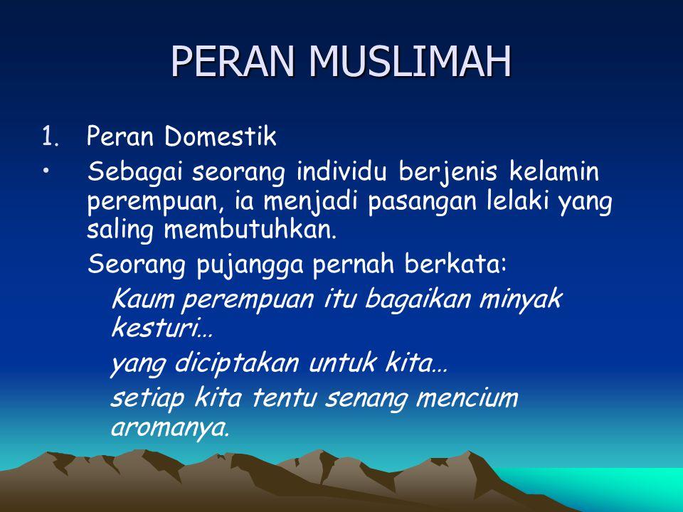 PERAN MUSLIMAH Peran Domestik