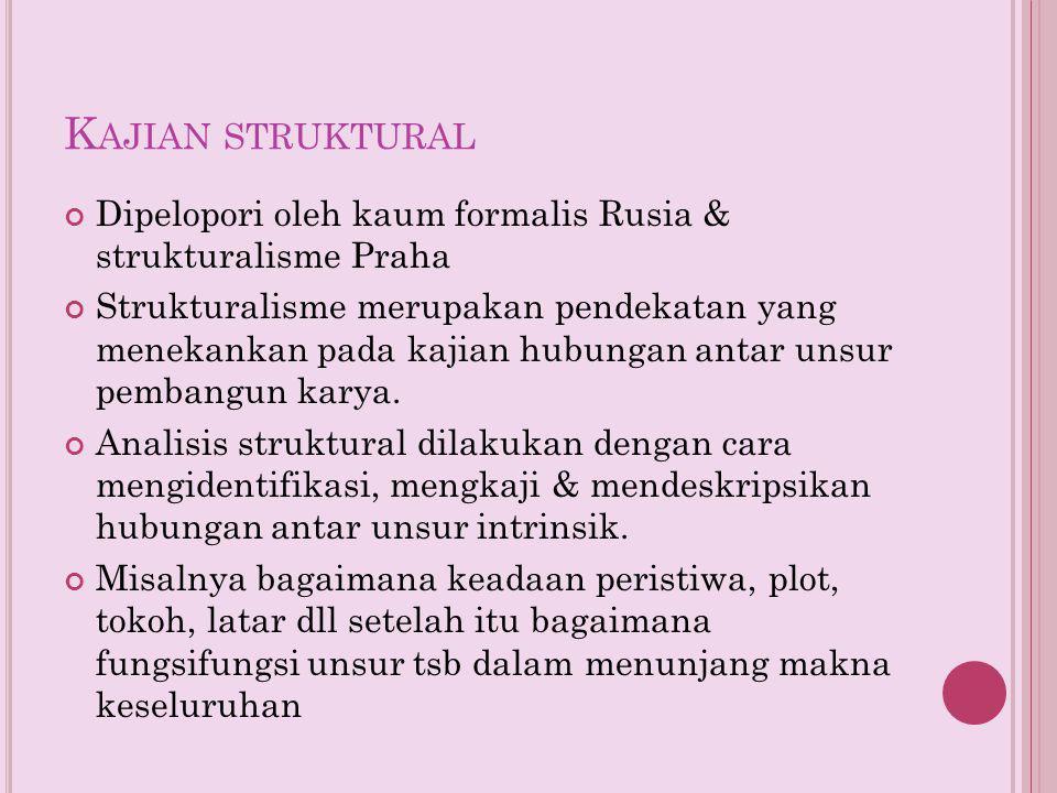 Kajian struktural Dipelopori oleh kaum formalis Rusia & strukturalisme Praha.