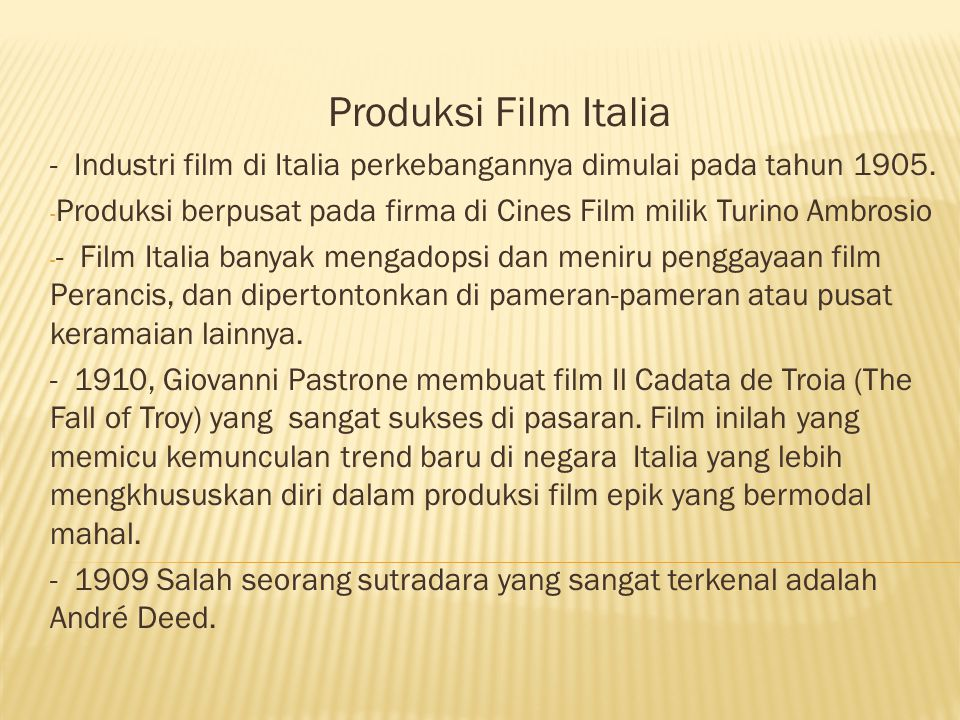 Produksi Film Italia - Industri film di Italia perkebangannya dimulai pada tahun 1905.