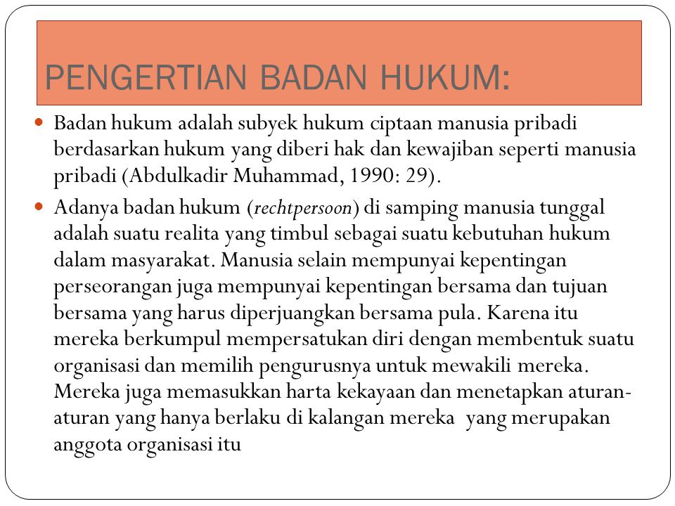 PENGERTIAN BADAN HUKUM: