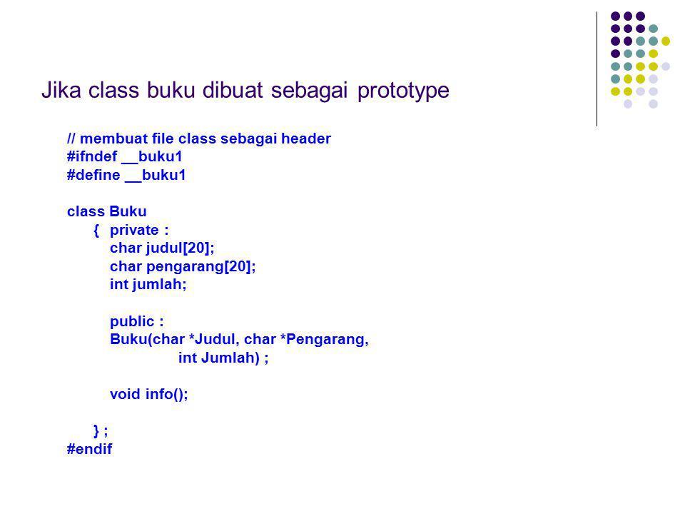 Jika class buku dibuat sebagai prototype
