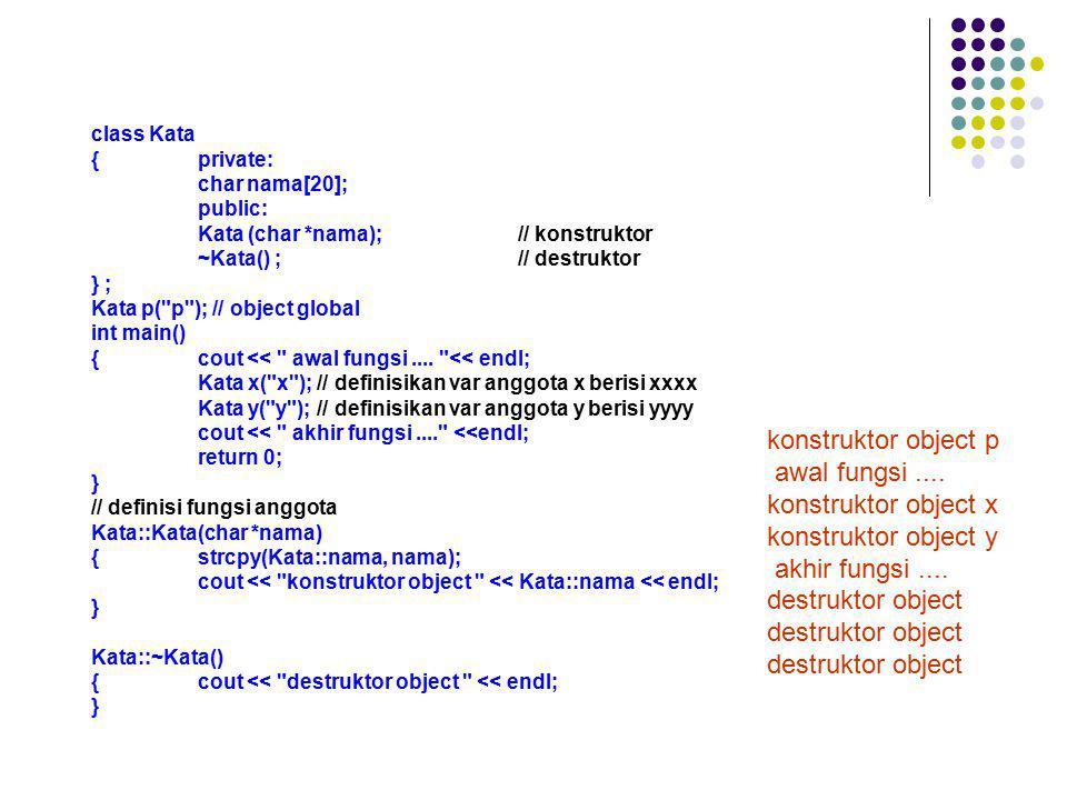 konstruktor object p awal fungsi .... konstruktor object x