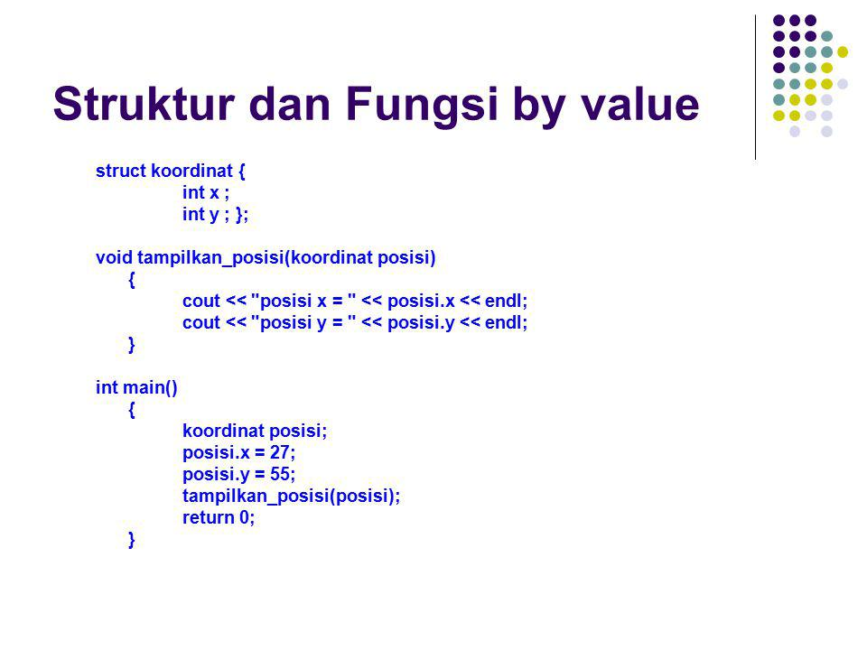 Struktur dan Fungsi by value