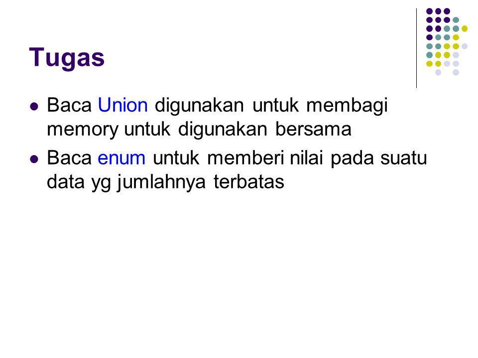 Tugas Baca Union digunakan untuk membagi memory untuk digunakan bersama.