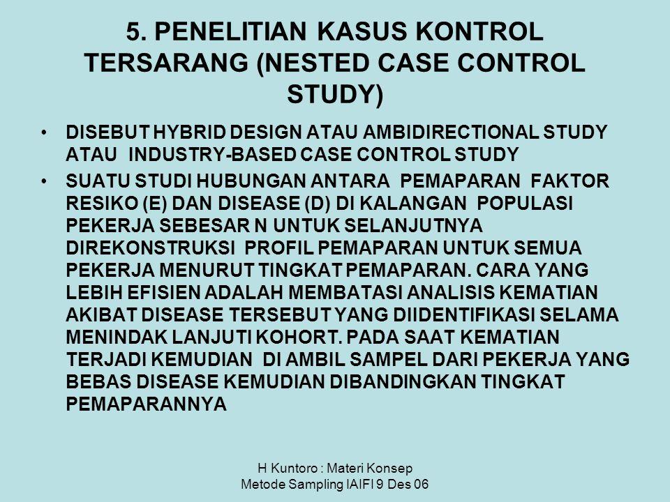 5. PENELITIAN KASUS KONTROL TERSARANG (NESTED CASE CONTROL STUDY)