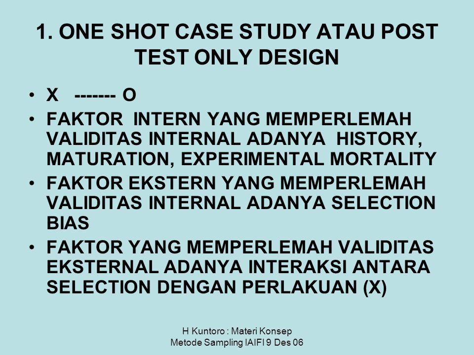 1. ONE SHOT CASE STUDY ATAU POST TEST ONLY DESIGN