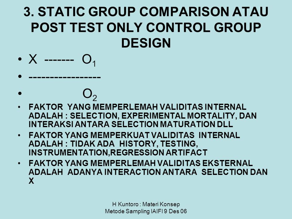 3. STATIC GROUP COMPARISON ATAU POST TEST ONLY CONTROL GROUP DESIGN