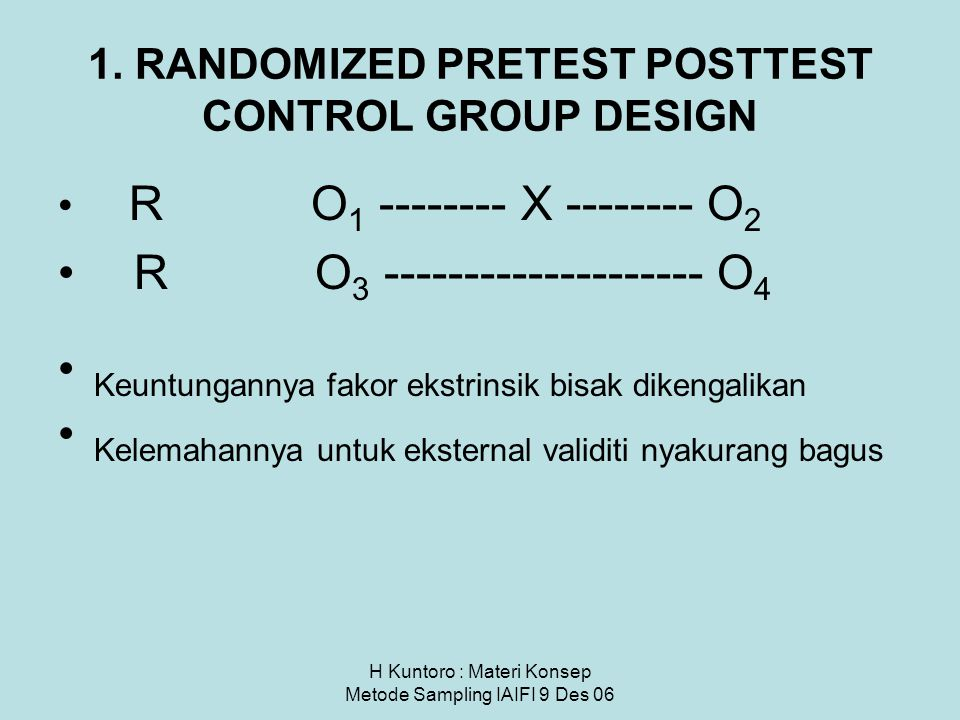 1. RANDOMIZED PRETEST POSTTEST CONTROL GROUP DESIGN