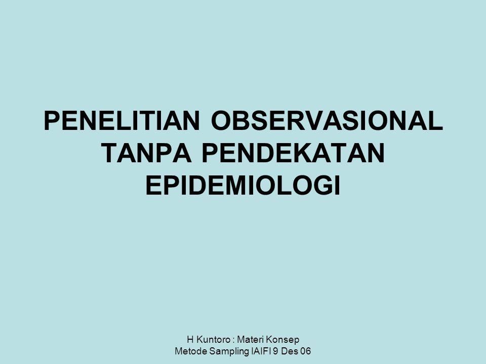 PENELITIAN OBSERVASIONAL TANPA PENDEKATAN EPIDEMIOLOGI